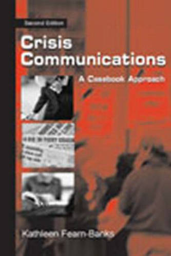 Crisis Communications: A Casebook Approach - Routledge Communication Series (Paperback)