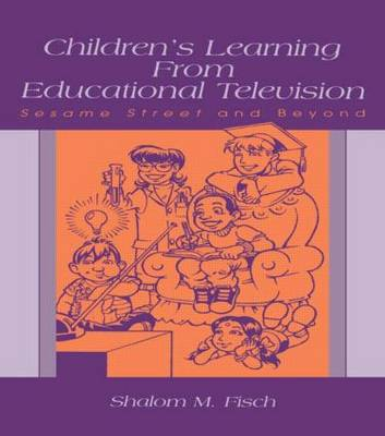 Children's Learning From Educational Television: Sesame Street and Beyond (Hardback)