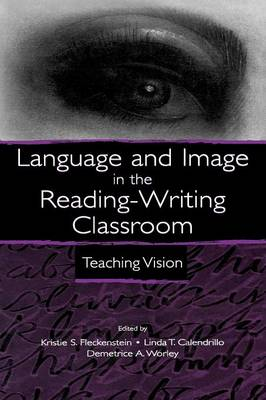 Language and Image in the Reading-Writing Classroom: Teaching Vision (Paperback)