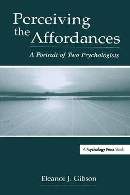 Perceiving the Affordances: A Portrait of Two Psychologists (Hardback)
