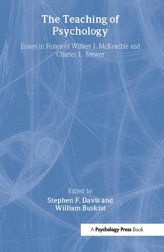 The Teaching of Psychology: Essays in Honor of Wilbert J. McKeachie and Charles L. Brewer (Hardback)