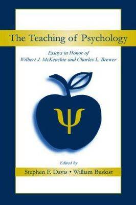 The Teaching of Psychology: Essays in Honor of Wilbert J. McKeachie and Charles L. Brewer (Paperback)