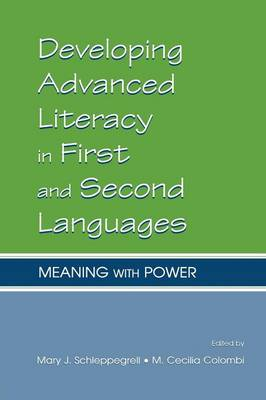 Developing Advanced Literacy in First and Second Languages: Meaning With Power (Paperback)