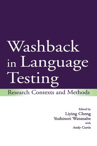 Washback in Language Testing: Research Contexts and Methods (Paperback)