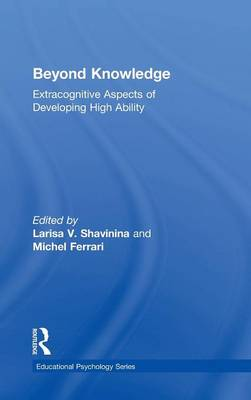 Beyond Knowledge: Extracognitive Aspects of Developing High Ability - Educational Psychology Series (Hardback)