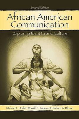 African American Communication: Exploring Identity and Culture - Routledge Communication Series (Hardback)
