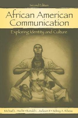 African American Communication: Exploring Identity and Culture - Routledge Communication Series (Paperback)