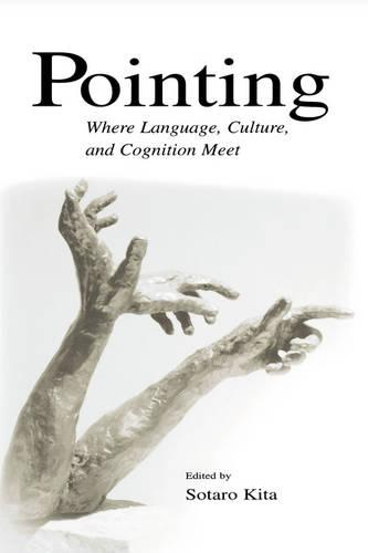 Pointing: Where Language, Culture, and Cognition Meet (Hardback)