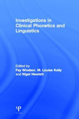 Investigations in Clinical Phonetics and Linguistics (Hardback)