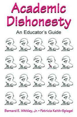 Academic Dishonesty: An Educator's Guide (Paperback)