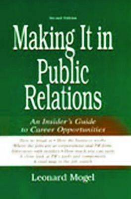Making It in Public Relations: An Insider's Guide To Career Opportunities (Paperback)