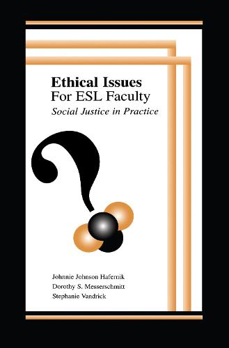 Ethical Issues for Esl Faculty: Social Justice in Practice (Hardback)