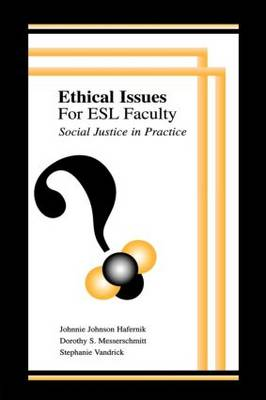 Ethical Issues for Esl Faculty: Social Justice in Practice (Paperback)