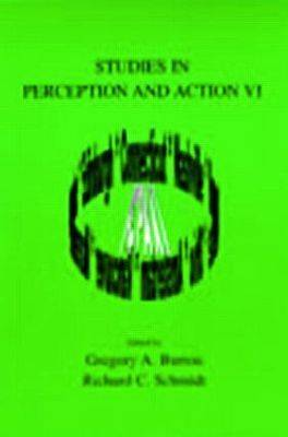 Studies in Perception and Action: 6: Eleventh International Conference on Perception and Action : June 24-29, 2001, Storrs, CT, USA (Paperback)