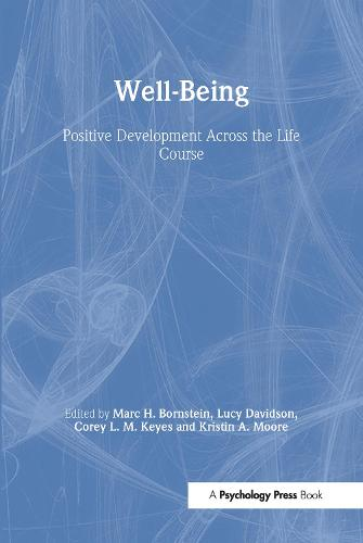 Well-Being: Positive Development Across the Life Course - Crosscurrents in Contemporary Psychology Series (Hardback)