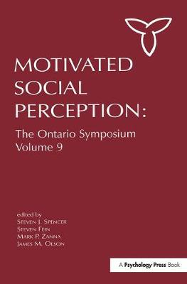 Motivated Social Perception: The Ontario Symposium, Volume 9 - Ontario Symposia on Personality and Social Psychology Series (Hardback)