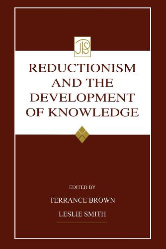 Reductionism and the Development of Knowledge - Jean Piaget Symposia Series (Hardback)