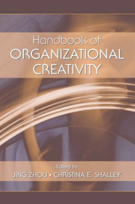 Handbook of Organizational Creativity (Hardback)