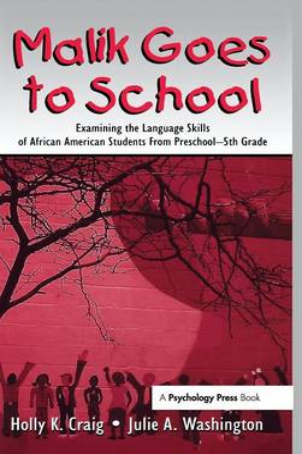 Malik Goes to School: Examining the Language Skills of African American Students From Preschool-5th Grade (Hardback)