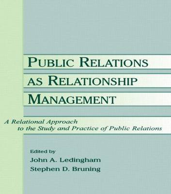 Public Relations As Relationship Management: A Relational Approach To the Study and Practice of Public Relations - Routledge Communication Series (Paperback)