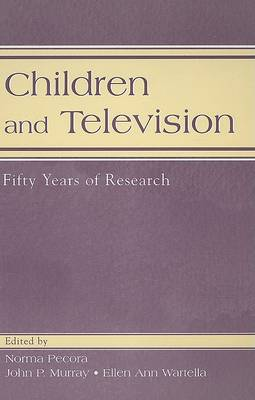 Children and Television: Fifty Years of Research - Routledge Communication Series (Hardback)