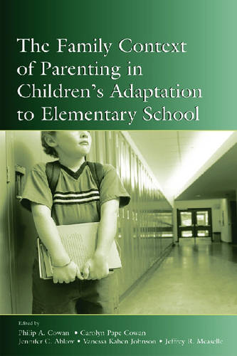 The Family Context of Parenting in Children's Adaptation to Elementary School - Monographs in Parenting Series (Hardback)