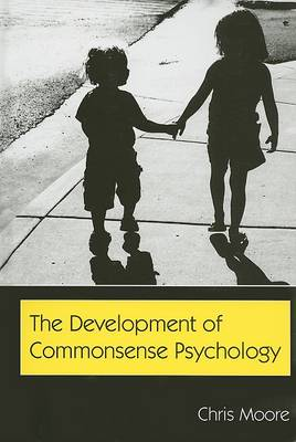 The Development of Commonsense Psychology - Developing Mind Series (Hardback)