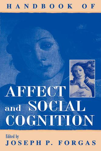 Handbook of Affect and Social Cognition (Paperback)