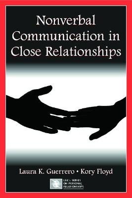 Nonverbal Communication in Close Relationships - LEA's Series on Personal Relationships (Hardback)