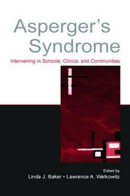 Asperger's Syndrome: Intervening in Schools, Clinics, and Communities (Paperback)