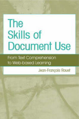 The Skills of Document Use: From Text Comprehension to Web-Based Learning (Hardback)
