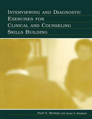 Interviewing and Diagnostic Exercises for Clinical and Counseling Skills Building (Paperback)