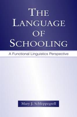The Language of Schooling: A Functional Linguistics Perspective (Paperback)