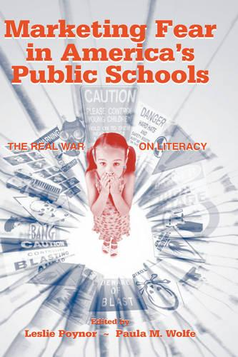 Marketing Fear in America's Public Schools: The Real War on Literacy (Hardback)