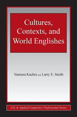 Cultures, Contexts, and World Englishes - ESL & Applied Linguistics Professional Series (Paperback)
