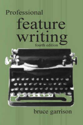 Professional Feature Writing - Routledge Communication Series (Hardback)