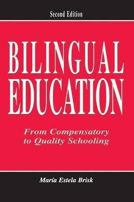 Bilingual Education: From Compensatory To Quality Schooling (Paperback)