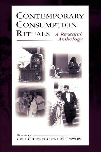 Contemporary Consumption Rituals: A Research Anthology - Marketing and Consumer Psychology Series (Paperback)