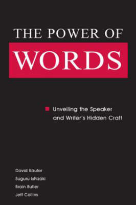 The Power of Words: Unveiling the Speaker and Writer's Hidden Craft (Hardback)