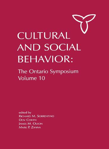 Culture and Social Behavior: The Ontario Symposium, Volume 10 - Ontario Symposia on Personality and Social Psychology Series (Hardback)