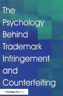 The Psychology Behind Trademark Infringement and Counterfeiting (Hardback)