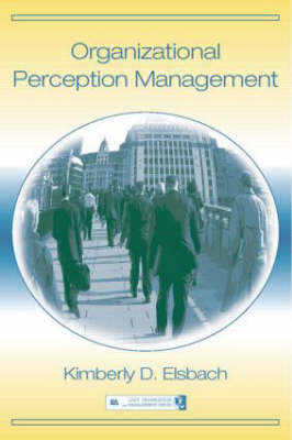 Organizational Perception Management - Organization and Management Series (Hardback)