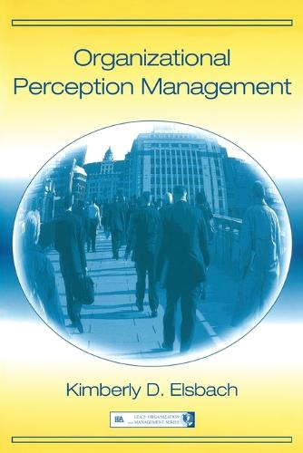 Organizational Perception Management - Organization and Management Series (Paperback)