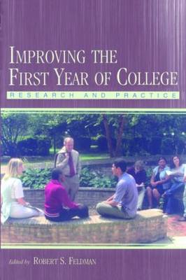 Improving the First Year of College: Research and Practice (Paperback)