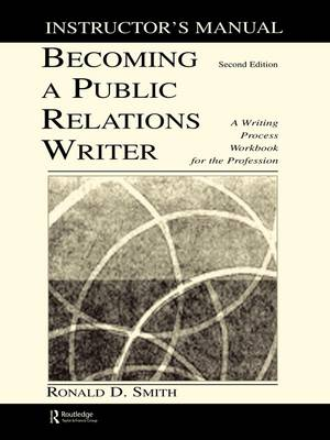 Becoming a Public Relations Writer Instructor's Manual: A Writing Process Workbook for the Profession (Paperback)
