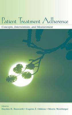 Patient Treatment Adherence: Concepts, Interventions, and Measurement (Hardback)