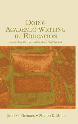Doing Academic Writing in Education: Connecting the Personal and the Professional (Hardback)