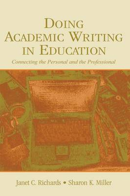 Doing Academic Writing in Education: Connecting the Personal and the Professional (Paperback)