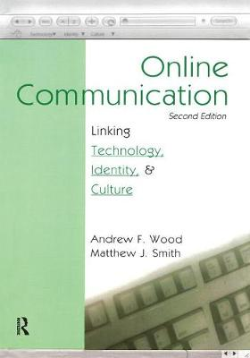 Online Communication: Linking Technology, Identity, & Culture - Routledge Communication Series (Paperback)