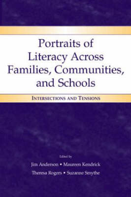 Portraits of Literacy Across Families, Communities, and Schools: Intersections and Tensions (Hardback)